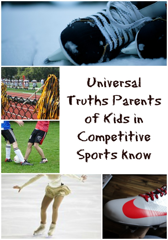 Universal Truths Parents Of Kids In Competitive Sports
