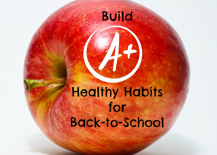 Build healthy habits for back to school