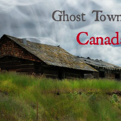 Ghost Towns Of Canada